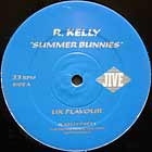 R. KELLY : SUMMER BUNNIES  (UK FLAVOUR)