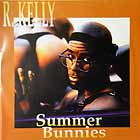 R. KELLY : SUMMER BUNNIES