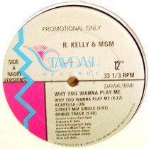 R. KELLY  & MGM : WHY YOU WANNA PLAY ME