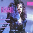 REGGIE : ON THE PARK  / INTO THE GROOVE