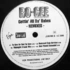RO-CEE : GETTIN' ALL DA' BABES  (REMIXES)