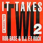 ROB BASE & D.J. E-Z ROCK : IT TAKES TWO