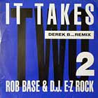 ROB BASE & D.J. E-Z ROCK : IT TAKES TWO  (DEREK B REMIX)