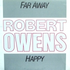 ROBERT OWENS : FAR AWAY  / HAPPY