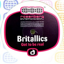 BRITALLICS : GOT TO BE REAL