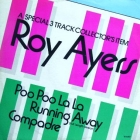 ROY AYERS : POP POO LA LA  / RUNNING AWAY