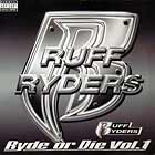 RUFF RYDERS : RYDE OR DIE  VOL.1