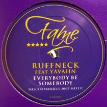 RUFFNECK  ft. YAVAHN : EVERYBODY BE SOMEBODY