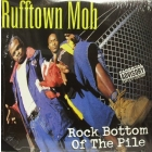 RUFFTOWN MOB : ROCK BOTTOM OF THE PILE