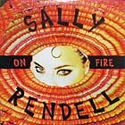 SALLY RENDELL : ON FIRE