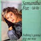 SAMANTHA FOX : NOTHING'S GONNA STOP ME NOW