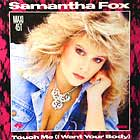 SAMANTHA FOX : TOUCH ME (I WANT YOUR BODY)