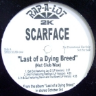 SCARFACE : LAST OF A DYING BREED