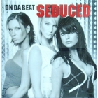 SEDUCED : ON DA BEAT