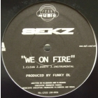 SEKZ : WE ON FIRE