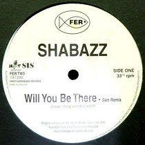 SHABAZZ : WILL YOU BE THERE