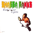 SHABBA RANKS : TRAILOR LOAD A GIRLS