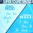 SHARON REDD  / UNLIMITED TOUCH : CAN YOU HANDLE IT  / I HEAR MUSIC IN THE STREETS