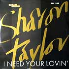 SHARON TAYLOR : I NEED YOUR LOVIN'
