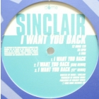 SINCLAIR : I WANT YOU BACK  / CAN'T TREAT ME THIS WAY