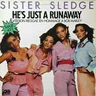 SISTER SLEDGE : HE'S JUST A RUNAWAY