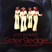 SISTER SLEDGE : LOST IN MUSIC  (SURE IS PURE REMIXES)