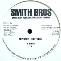 SMITH BROS  (SMOOTHE DA HUSTLER & TRIGGER THA GAMBLER) : THE SMITH BROTHERS