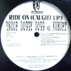 SNOOP DOGGY DOGG  AND KURUPT : RIDE ON (CAUGHT UP)