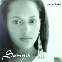 SONYA : TRUE LOVE  / NEVER KNEW LOVE LIKE THIS BEFORE