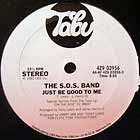 S.O.S. BAND : JUST BE GOOD TO ME