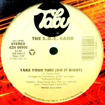 S.O.S. BAND  / CHERRELLE : TAKE YOUR TIME (DO IT RIGHT)  / I DIDN'T MEAN TO TURN YOU ON