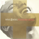 SOUL II SOUL : PLEASURE DOME