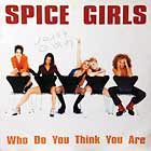SPICE GIRLS : WHO DO YOU THINK YOU ARE