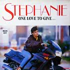 STEPHANIE : ONE LOVE TO GIVE  (REMIX)