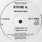 STEVIE H : ANOTHER MAN  (MIDDLE MIX)