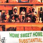 SUBSTANTIAL : HOME SWEET HOME