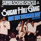 SUGARHILL GANG : HOT HOT SUMMER DAY