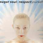 SUGAR SOUL : RESPECT YOURSELF