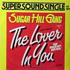 SUGARHILL GANG : THE LOVER IN YOU