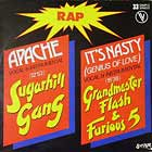 SUGARHILL GANG  / GRANDMASTER FLASH : APACHE  / IT'S NASTY (GENIUS OF LOVE)