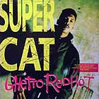 SUPER CAT : GHETTO RED HOT