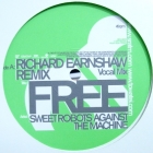 SWEET ROBOTS AGAINST THE MACHINE : FREE  (RICHARD EARNSHAW REMIX)