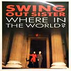 SWING OUT SISTER : WHERE IN THE WORLD ?