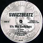 SWIZZ BEATZ : IT'S ME SNITCHES