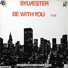 SYLVESTER : BE WITH YOU