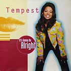 TEMPEST : IT'S GONNA BE ALRIGHT