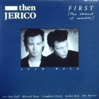 THEN JERICO : FIRST (THE SOUND OF MUSIC)