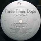 THREE TIMES DOPE : DA SEQUEL  / KICK DAT STYLE