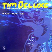 TIM DELUXE  ft. SAM OBERNIK : IT JUST WON'T DO