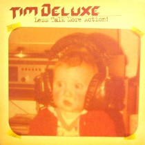TIM DELUXE : LESS TALK MORE ACTION!